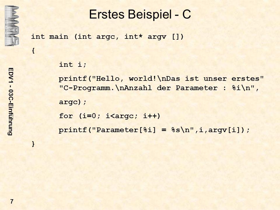 Erstes Beispiel - C int main (int argc, int* argv []) { int i;